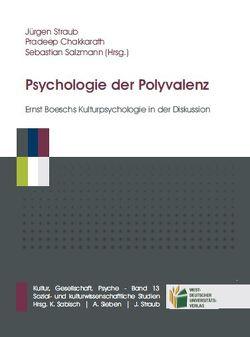 Psychologie der Polyvalenz von Chakkarath,  Pradeep, Salzmann,  Sebastian, Straub,  Jürgen