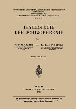 Psychologie der Schizophrenie von Berze,  Hans W., Gruhle,  Hans W.