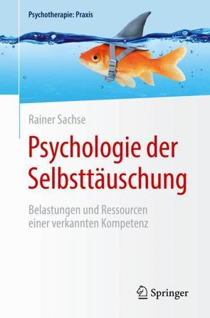 Psychologie der Selbsttäuschung von Sachse,  Rainer