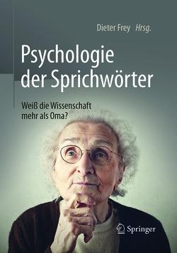 Psychologie der Sprichwörter von Frey,  Dieter