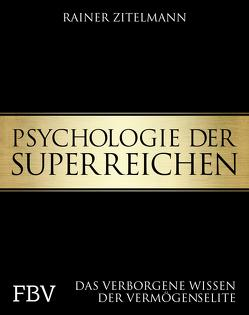 Psychologie der Superreichen von Zitelmann,  Rainer