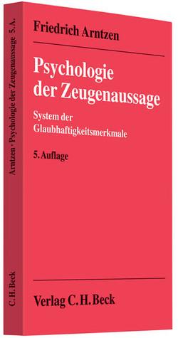 Psychologie der Zeugenaussage von Arntzen,  Friedrich, Jan,  Sarah Julia von, Michaelis-Arntzen,  Else