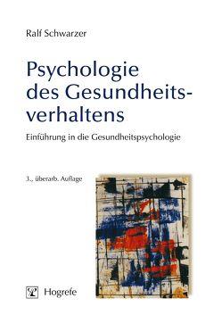 Psychologie des Gesundheitsverhaltens von Schwarzer,  Ralf