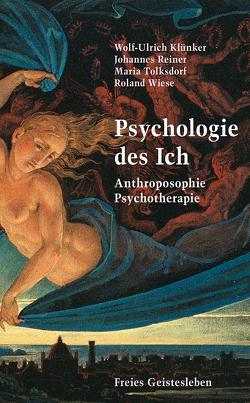 Psychologie des Ich von Klünker,  Wolf-Ulrich, Reiner,  Johannes, Tolksdorf,  Maria, Wiese,  Roland