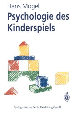 Psychologie des Kinderspiels von Mogel,  Hans, Otto,  Karlheinz