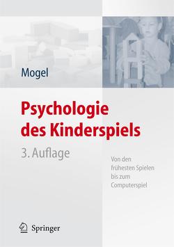 Psychologie des Kinderspiels von Mogel,  Hans