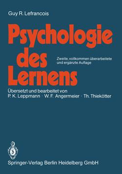 Psychologie des Lernens von Angermeier,  W.F., Angermeier,  Wilhelm F., Lefrançois,  Guy R., Leppmann,  P.K., Thiekötter,  T J, Thiekötter,  Thomas J.