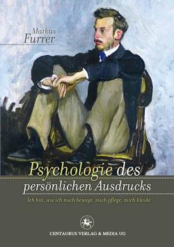 Psychologie des persönlichen Ausdrucks von Furrer,  Markus