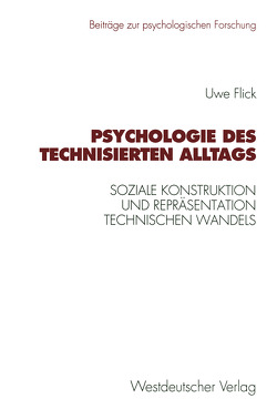 Psychologie des technisierten Alltags von Flick,  Uwe