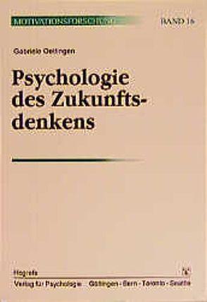 Psychologie des Zukunftsdenkens von Oettingen,  Gabriele