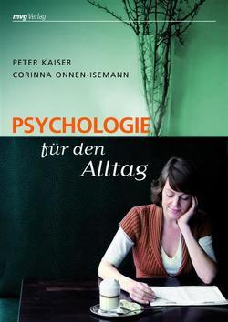 Psychologie für den Alltag von Kaiser,  Peter