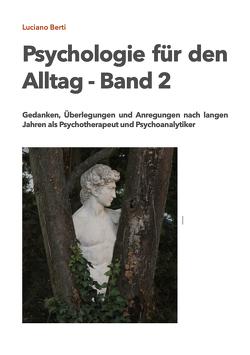 Psychologie für den Alltag – Band 2 von Dr. med. Berti,  Luciano