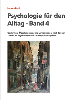 Psychologie für den Alltag – Band 4 von Dr. med. Berti,  Luciano