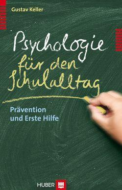 Psychologie für den Schulalltag von Keller,  Gustav