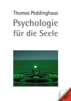 Psychologie für die Seele von Peddinghaus,  Thomas