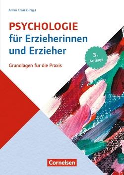 Psychologie für Erzieherinnen und Erzieher (3. Auflage) von Bensel,  Joachim, Dentler,  Peter, Haug-Schnabel,  Gabriele, Krenz,  Armin, Müller-Timmermann,  Eckhart