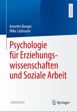 Psychologie für Erziehungswissenschaften und Soziale Arbeit von Boeger,  Annette, Lüdmann,  Mike