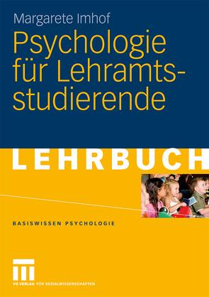 Psychologie für Lehramtsstudierende von Imhof,  Margarete