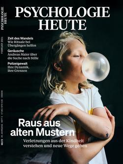 Psychologie Heute 2/2021: Raus aus alten Mustern von Julius Beltz GmbH & Co. KG