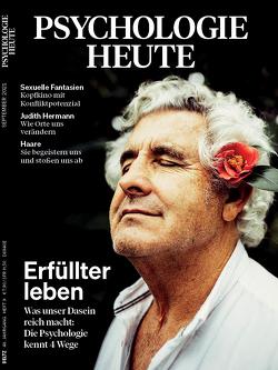 Psychologie Heute 9/2021: Erfüllter leben von Julius Beltz GmbH & Co. KG