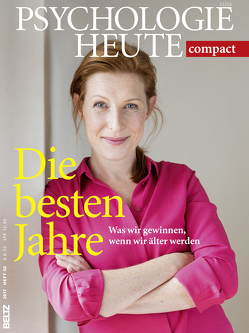 Psychologie Heute Compact 50: Die besten Jahre
