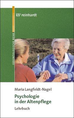 Psychologie in der Altenpflege von Langfeldt-Nagel,  Maria