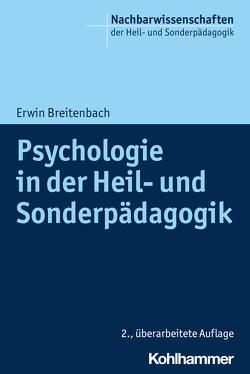 Psychologie in der Heil- und Sonderpädagogik von Breitenbach,  Erwin, Dederich,  Markus, Ellinger,  Stephan