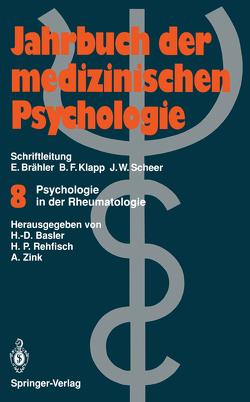 Psychologie in der Rheumatologie von Basler,  Heinz-Dieter, Rehfisch,  Hans P., Zink,  Angela