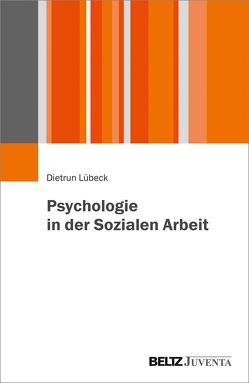 Psychologie in der Sozialen Arbeit von Lübeck,  Dietrun