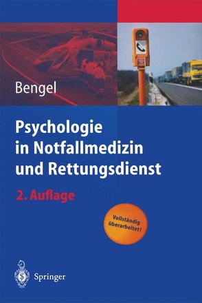 Psychologie in Notfallmedizin und Rettungsdienst von Bengel,  Jürgen