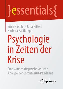 Psychologie in Zeiten der Krise von Kastlunger,  Barbara, Kirchler,  Erich, Pitters,  Julia