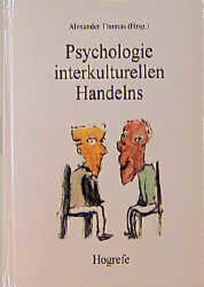 Psychologie interkulturellen Handelns von Thomas,  Alexander