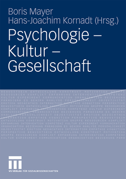 Psychologie – Kultur – Gesellschaft von Kornadt,  Hans-Joachim, Mayer,  Boris