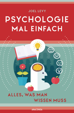 Psychologie mal einfach (für Einsteiger, Anfänger und Studierende) von Levy,  Joel, Tengs,  Svenja