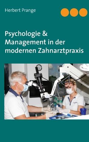 Psychologie & Management in der modernen Zahnarztpraxis von Prange,  Herbert