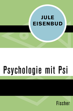 Psychologie mit Psi von Eisenbud,  Jule