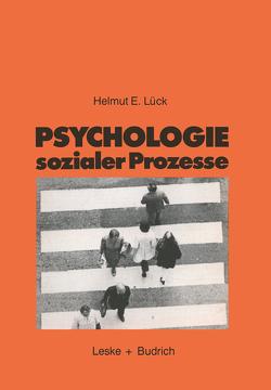 Psychologie sozialer Prozesse von Lück,  Helmut