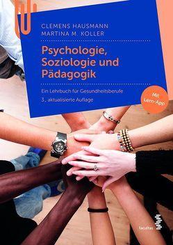 Psychologie, Soziologie und Pädagogik von Hausmann,  Clemens, Koller,  Martina Maria
