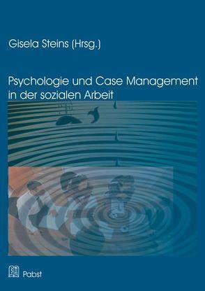 Psychologie und Case Management in der Sozialen Arbeit von Steins,  Gisela