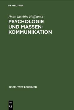 Psychologie und Massenkommunikation von Hoffmann,  Hans Joachim
