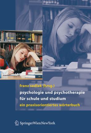 Psychologie und Psychotherapie für Schule und Studium von Sedlak,  Franz