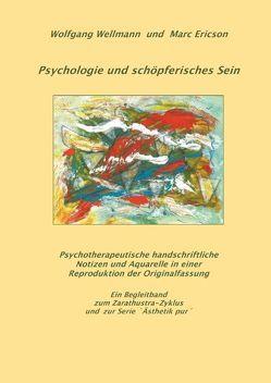 Psychologie und schöpferisches Sein von Ericson,  Marc, Wellmann,  Wolfgang