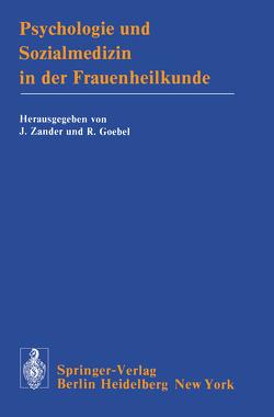 Psychologie und Sozialmedizin in der Frauenheilkunde von Benkert,  O., Bräutigam,  W., Eicher,  W., Fickentscher,  R., Frick,  V., Goebel,  R., Heuser,  H., Kockott,  G., Lau,  E.E., Mall-Haefeli,  M, Prill,  H.J., Schaefer,  H., Wachinger,  H., Wenderlein,  J.M., Zander,  J., Zerssen,  V.