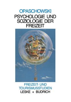 Psychologie und Soziologie der Freizeit von Opaschowski,  Horst W.