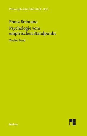 Psychologie vom empirischen Standpunkt / Psychologie vom empirischen Standpunkt. Zweiter Band von Brentano,  Franz, Kraus,  Oskar