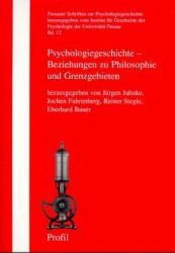 Psychologiegeschichte – Beziehung zu Philosophie und Grenzgebieten von Allesch,  Christian, Bauer,  Eberhard, Fahrenberg,  Jochen, Jahnke,  Jürgen, Stegie,  Reiner