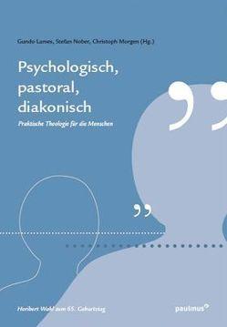 Psychologisch, pastoral, diakonisch von Lames,  Gundo, Morgen,  Christoph, Nober,  Stefan