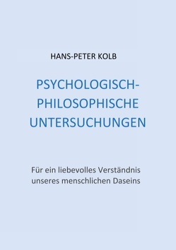 Psychologisch-philosophische Untersuchungen von Kolb,  Hans-Peter