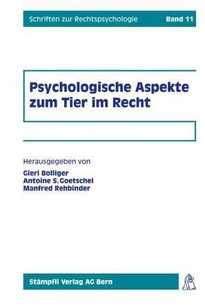 Psychologische Aspekte zum Tier im Recht von Bolliger,  Gieri, Goetschel,  Antoine F., Rehbinder,  Manfred