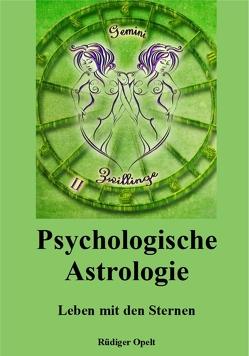 Psychologische Astrologie von Opelt,  Rüdiger
